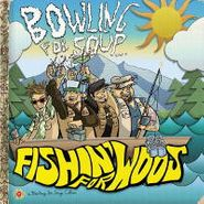 Bowling For Soup, Fishin' For Woos: Bonus Tracks (LP)