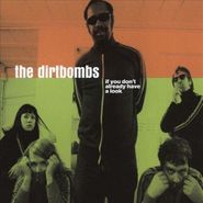 The Dirtbombs, If You Don't Already Have A Look (CD)