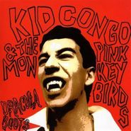 Kid Congo & The Pink Monkey Birds, Dracula Boots (CD)