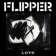 Flipper, Love (LP)