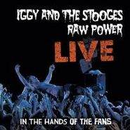 Iggy & The Stooges, Raw Power Live: In The Hands Of The Fans (LP)