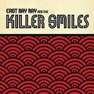 East Bay Ray, East Bay Ray & The Killer Smiles (CD)