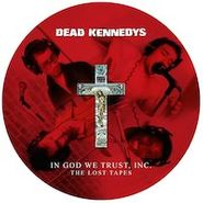 Dead Kennedys, In God We Trust Inc: The Lost Tapes (LP)