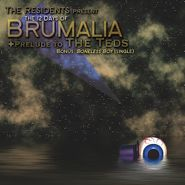 The Residents, The 12 Days Of Brumalia + Prelude To The Teds (CD)