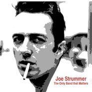 Joe Strummer, Only Band That Matters (interv (CD)