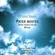 Peteris Vasks, Vasks: Pater Noster / Dona Nobis Pacem / Missa (CD)