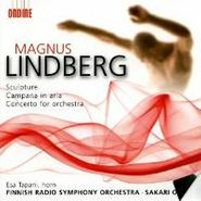 Magnus Lindberg, Lindberg: Sculpture / Campana In Aria / Concerto For Orchestra (CD)
