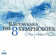 Einojuhani Rautavaara, Rautavaara: 8 Symphonies (CD)