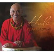 Robert Cazimero, Hula (CD)