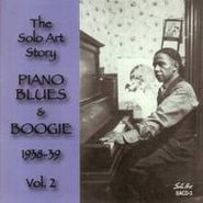 Various Artists, The Solo Art Story - Piano Blues & Boogie 1938-1939 Vol. 2 (CD)