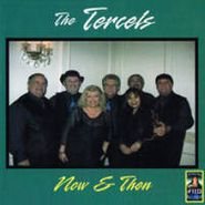 The Tercels, Now & Then (CD)