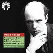 Pablo Casals, Pablo Casals: Cello Works by Boccherini, Bruch, Elgar, Dvorak, Rimsky-Korsakov, Mendelssohn & Haydn (CD)