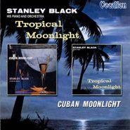 Stanley Black, Tropical Moonlight/Cuban Moonl (CD)