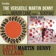 Martin Denny, The Versatile Martin Denny / Latin Village (CD)