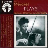 Jean Hubeau, Henry Merckel Plays Hubeau, Delannoy & Saint-Saens (CD)