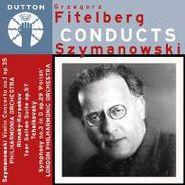 Karol Szymanowski, Grzegorz Fitelberg Conducts Szymanowski, Rimsky-Korsakov & Tchaikovsky (CD)