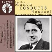 Albert Roussel, Charles Munch Conducts Roussel & Other French Composers (CD)