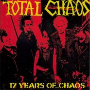 Total Chaos, 17 Years Of Chaos (CD)