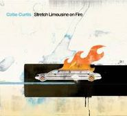 Catie Curtis, Stretch Limousine On Fire (CD)