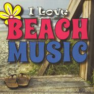 Various Artists, I Love Beach Music (CD)