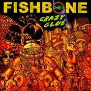 "Fishbone, Crazy Glue EP (12"")"
