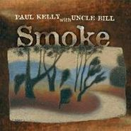 Paul Kelly, Smoke (CD)