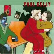 Paul Kelly, Ways & Means (CD)