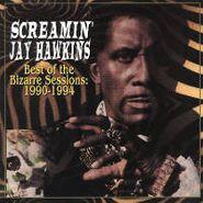 Screamin' Jay Hawkins, Best Of The Bizarre Sessions: 1990-1994