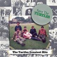 The Turtles, Save The Turtles: The Turtles Greatest Hits (LP)
