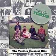 The Turtles, Save The Turtles: The Turtles Greatest Hits (CD)