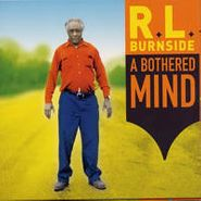 R.L. Burnside, A Bothered Mind (LP)