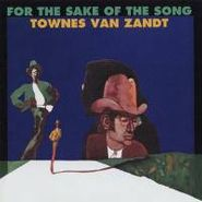 Townes Van Zandt, For The Sake Of The Song (LP)