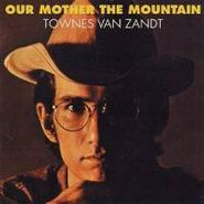 Townes Van Zandt, Our Mother The Mountain (CD)