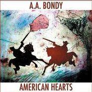 A.A. Bondy, American Hearts (LP)