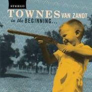 Townes Van Zandt, In The Beginning (CD)