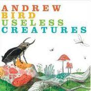 Andrew Bird, Useless Creatures (LP)