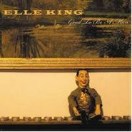"Elle King, Good To Be A Man (7"")"