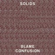 Solids, Blame Confusion (CD)
