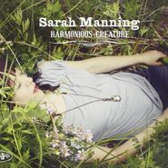 Sarah Manning, Harmonious Creature (CD)