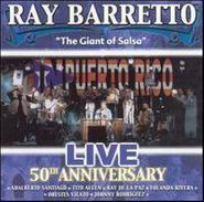Ray Barretto, Live 50th Anniversary (CD)