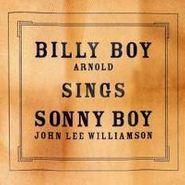 Billy Boy Arnold, Billy Boy Sings Sonny Boy (CD)
