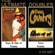 Various Artists, The Ultimate Doubles: Guys & Gals Of Country / 'Cross Country (CD)