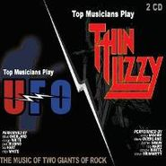 Various Artists, Top Musicians Play Thin Lizzy / UFO - The Music Of Two Giants Of Rock (CD)