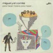 Miguel y el Comite, Para Hacer Msica Para Hacer... (CD)