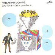 Miguel y el Comite, Para Hacer Música, Para Hacer... (LP)