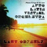 Masta Conga & His New Afro Latin Vintage Orchestra, Last Odyssey (CD)