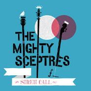 "The Mighty Sceptres, Siren Call (7"")"