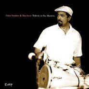 John Santos, Tribute To The Masters