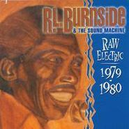 R.L. Burnside, Raw Electric 1979-80 (CD)