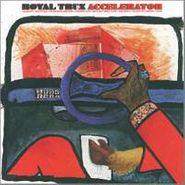 Royal Trux, Accelerator (LP)